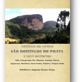 Notícias do antigo São Domingos do Prata e seus distritos