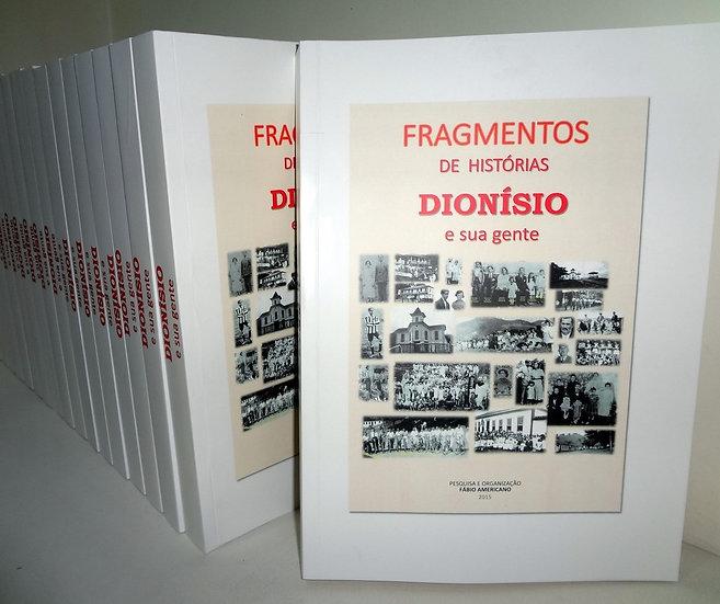 Fragmentos de histórias - Dionísio e sua gente Vol.I