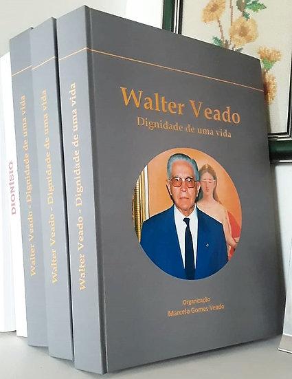Walter Veado - A dignidade de uma vida