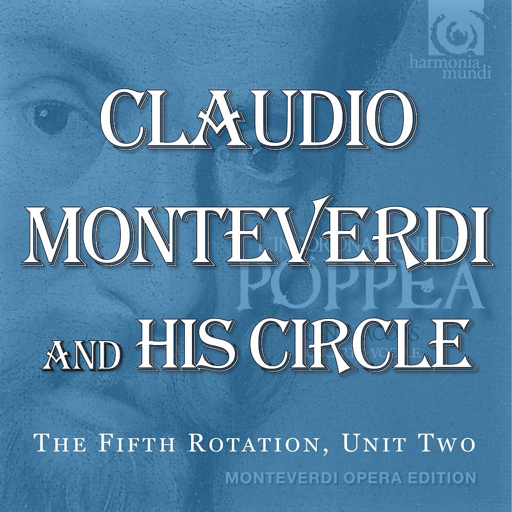 Claudio Monteverdi and His Circle