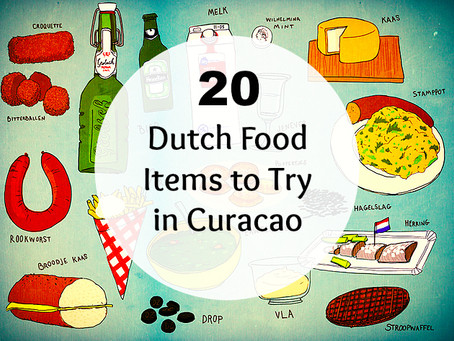 20 Traditional Dutch Food Items to Try in Curacao