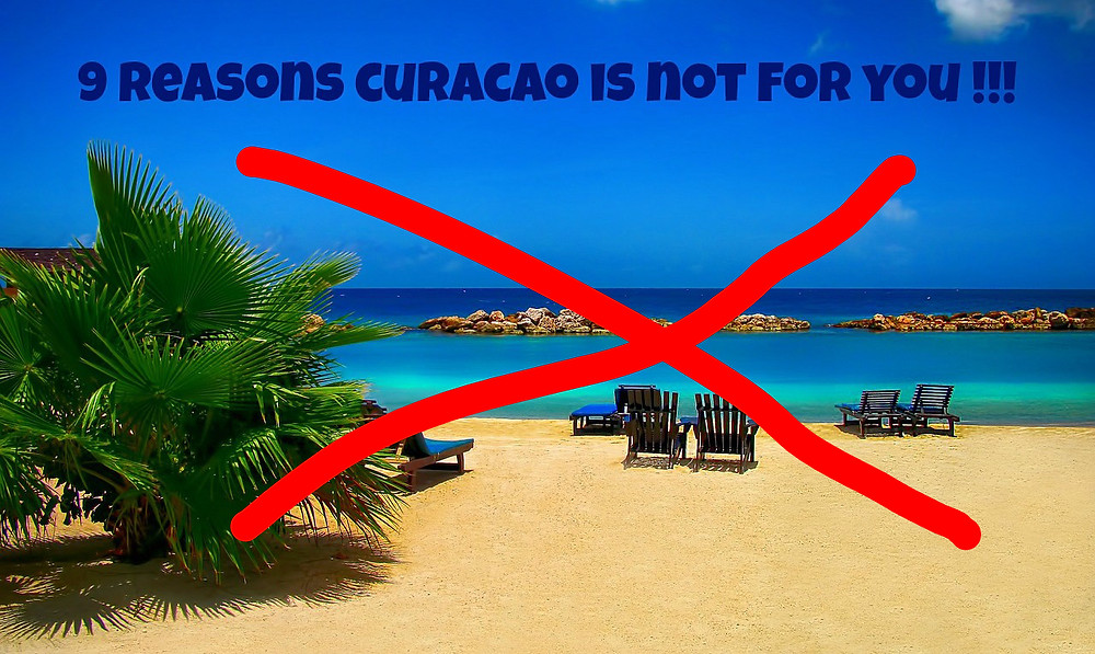 Curacao is not for you