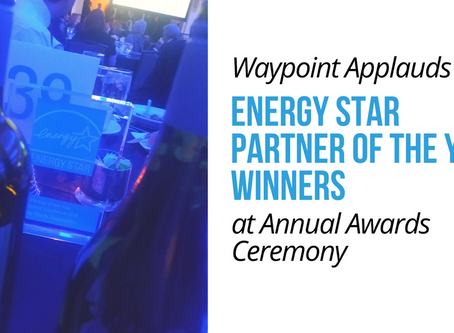 Waypoint Applauds ENERGY STAR Partner of the Year Winners at Annual Awards Ceremony