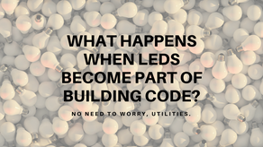 What happens when LEDs become part of building code? No need to worry, Utilities.