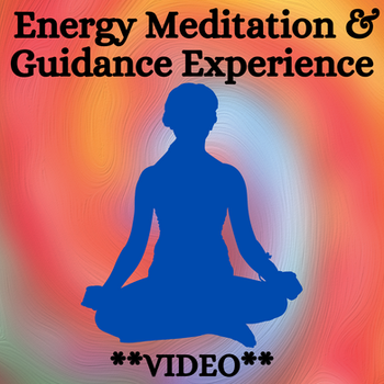 Energy Meditation & Guidance Experience Video