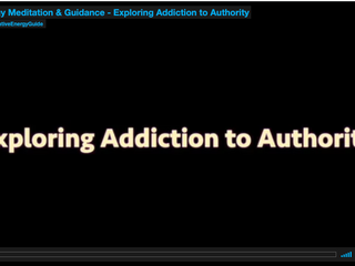 Energy Meditation & Guidance Video - ADDICTION TO AUTHORITY
