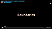 Energy Meditation & Guidance Video - BOUNDARIES
