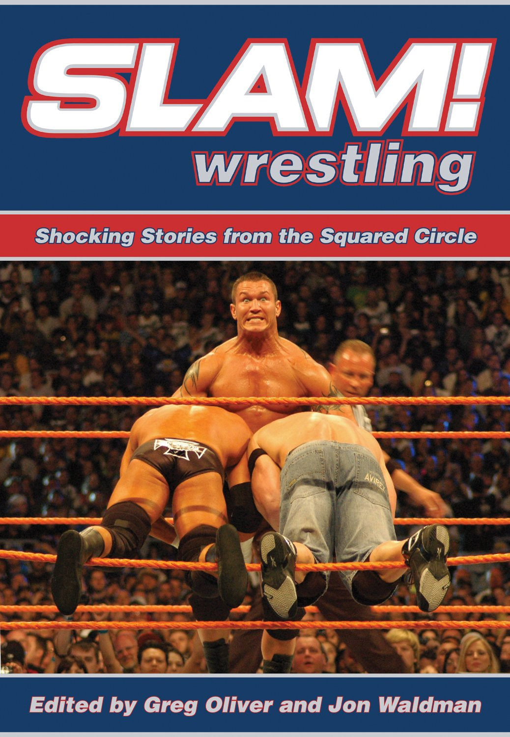 SLAM! Wrestling Shocking Stories From Th