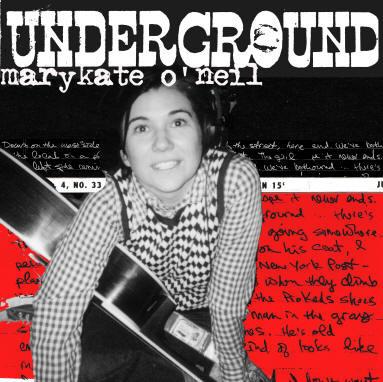 Marykate O'Neil - underground