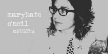 Marykate O'Neil - mkULTRA ep