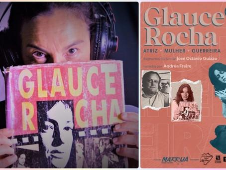 Podcast  - Fragmentos do livro Glauce Rocha dirigido por Andréa Freire