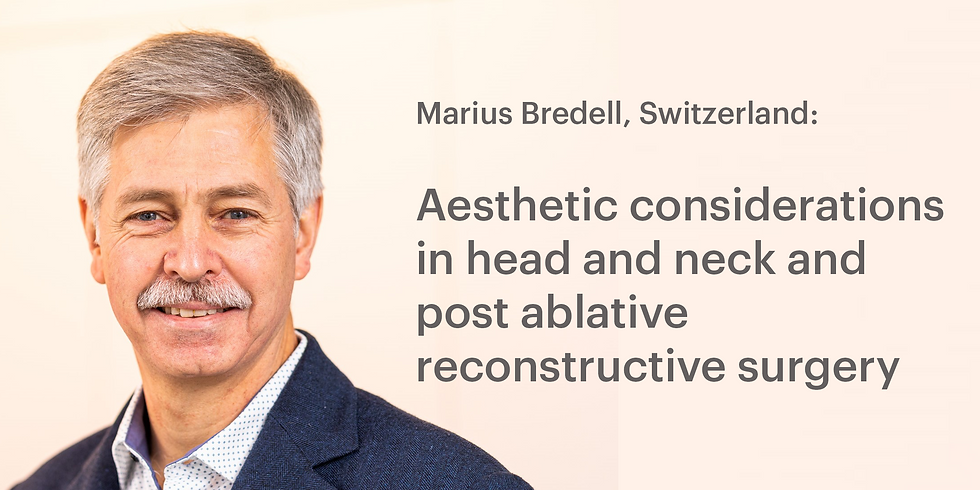 AO CMF Study Club Basel – Aesthetic considerations in head and neck and post ablative reconstructive surgery