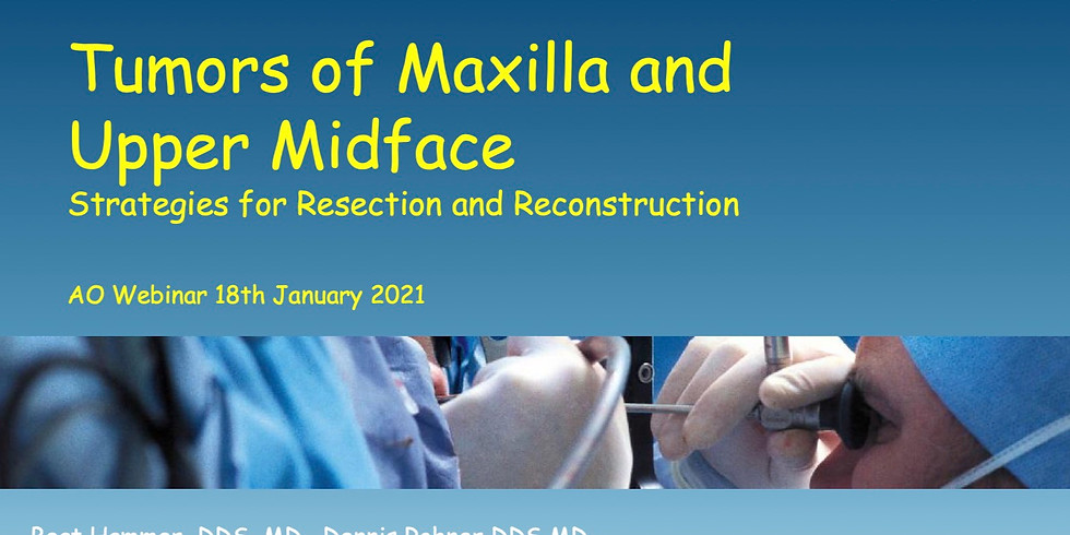 AO CMF Study Club Basel – Tumors of Maxilla and Upper Midface, Strategies for Resection and Reconstruction