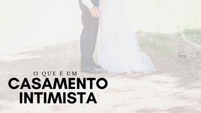 O que é um Casamento Intimista?