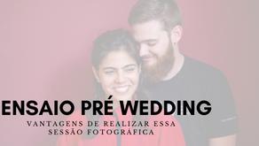 Ensaio Pré-Casamento: confira as vantagens de realizar essa sessão de fotografia