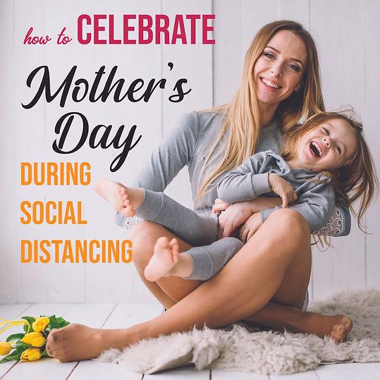 celebrate-mothers-day-quarantine.jpg