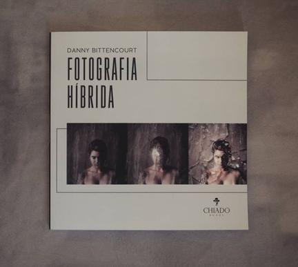 LIVRO: FOTOGRAFIA HÍBRIDA - DANNY BITTENCOURT