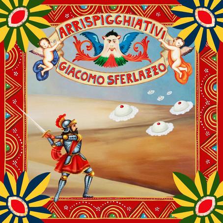 ARRISPIGGHIATIVI il nuovo album di Giacomo Sferlazzo.