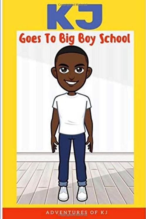 KJ Goes to Big Boy School