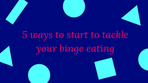 Binge eating, counselling, eating disorder, dieting help