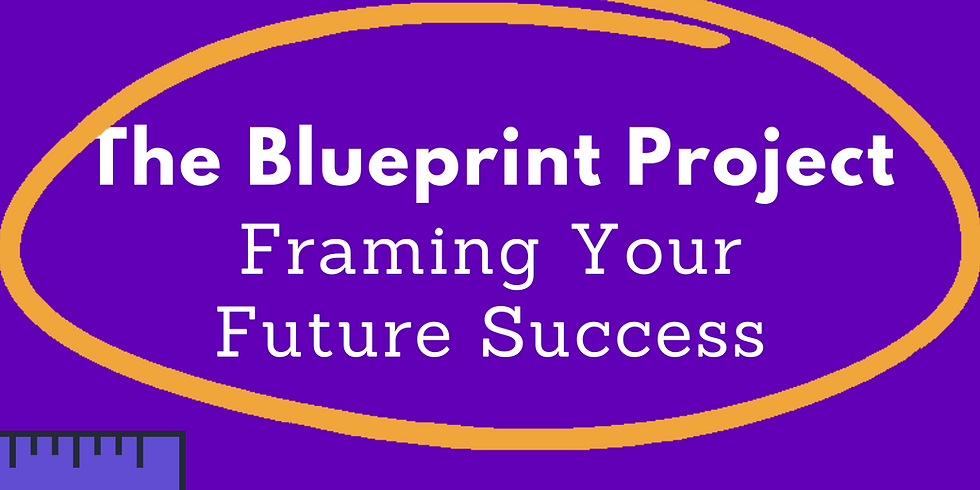 The Blueprint Project: Framing your Future Success