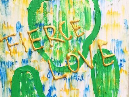 """Fierce Love"" -- The Beginning of a New Journey"
