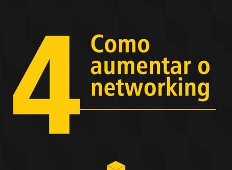 Como aumentar o Networking?