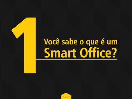 Você sabe o que é um Smart Office?