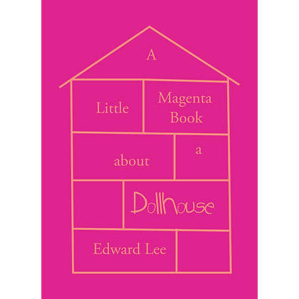 A Little Magenta Book About a Dollhouse by Edward