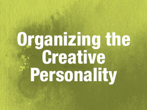 Organizing the Creative Personality