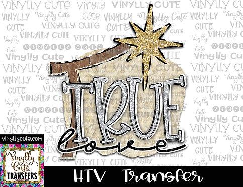 True Love Manger ~ HTV Transfer ~ Christmas
