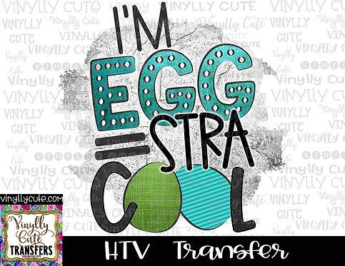 Egg-stra Cool ~ HTV Transfer~Easter