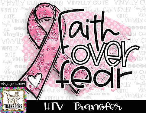 Faith Over Fear Pink Ribbon with Dots ~ HTV Transfer ~ Breast Cancer Awareness