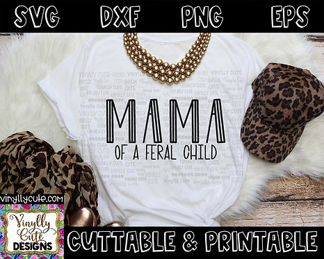 DIGITAL - Mama Of A Feral Child