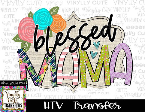 Blessed Mama ~ HTV Transfer