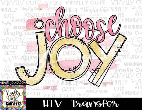 Choose Joy ~ HTV Transfer