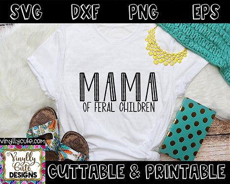 DIGITAL - Mama Of Feral Children
