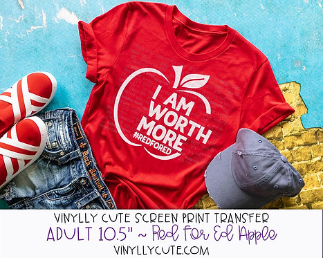 """I Am Worth More Apple #REDFORED ~ ADULT 10.5"""""""