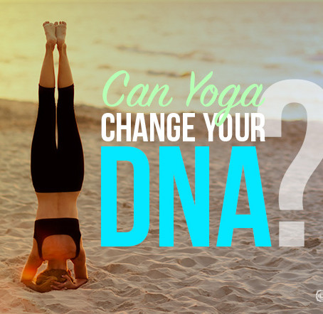 Can Yoga Change Your DNA