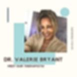 Dr. Valerie Bryant