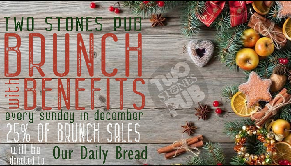 Thank You Two Stones - Our Daily Bread Donation - 25% of Sunday Brunch Sales will benefits Our Daily Bread Dining Room.
