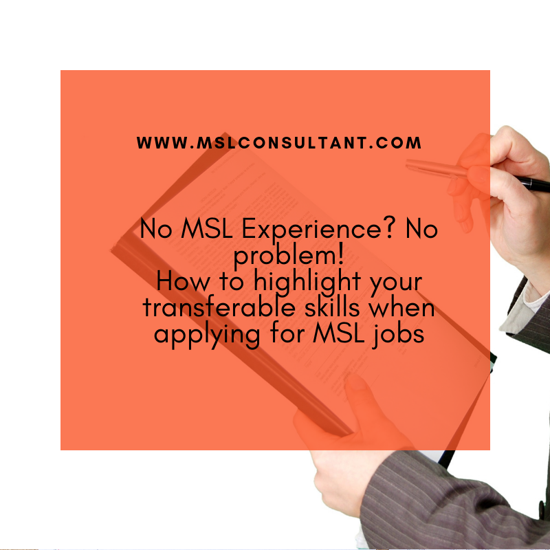 no msl experience  no problem  how to highlight your transferable skills when applying for msl jobs