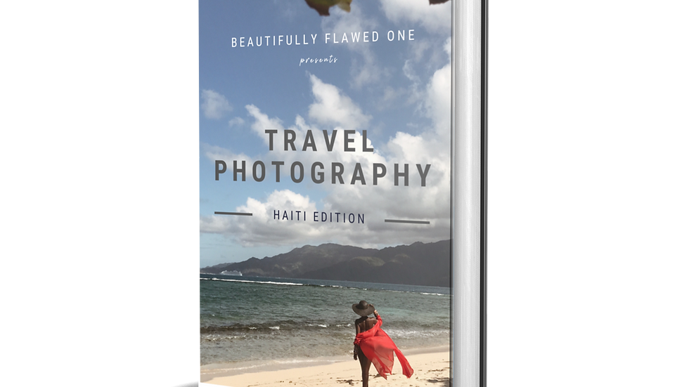 Beautifully Flawed Photography Guide - Haiti Edition