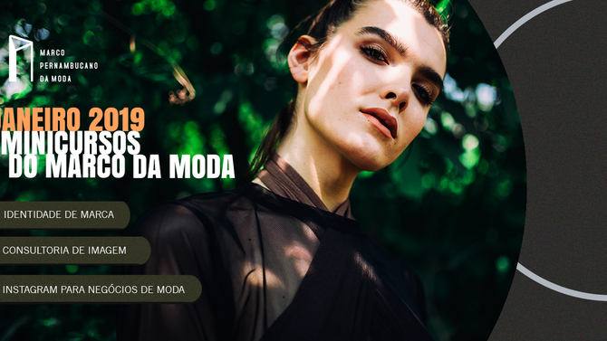 2019 com novos Minicursos do Marco da Moda!