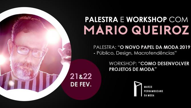 Mario Queiroz faz palestra e workshop no Marco da Moda!