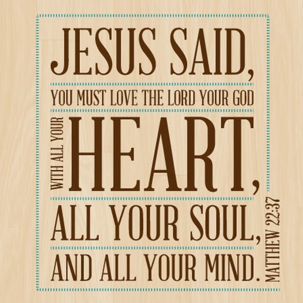 The Greatest Commandment Part I: Loving God with all of our HEART