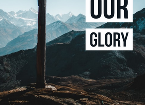 He is our Glory