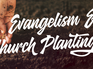 EVANGELISM and CHURCH PLANTING - FEBRUARY 2021 NEWSLETTER