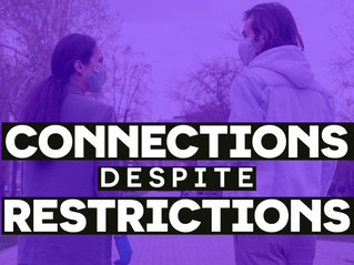 CONNECTIONS DESPITE RESTRICTIONS- AUGUST 2020 NEWSLETTER