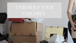 Unburden Your Children